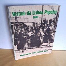 Libros de segunda mano: ANTONIO BARREIRO Y MARIA FILOMENA MÓNICA - RETRATO DA LISBOA POPULAR 1900 - IDIOMA PORTUGUES. Lote 249415645