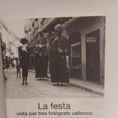 Libros de segunda mano: LA FESTA VISTA PER TRES FOTÒGRAFS VALLENCS / CATÁLOGO COMO NUEVO / MUY ILUSTRADO.. Lote 251720155