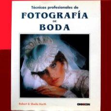 Livres d'occasion: TÉCNICAS PROFESIONALES DE FOTOGRAFÍA DE BODA - ROBERT & SHEILA HURTH - OMNICÓN 1991- NUEVO. Lote 253084490