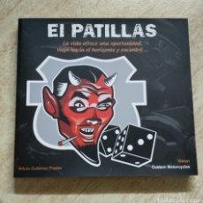 Libros de segunda mano: EL PATILLAS - ARTURO GUTIÉRREZ PRADES - CUSTOM MOTORCYCLES - 2010 - NUEVO A ESTRENAR. Lote 253528155