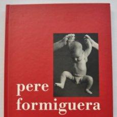 Libros de segunda mano: CATÁLOGO EXPOSICIÓN. PERE FORMIGUERA. TAL COM SON. RETRATOS NIÑOS Y ANCIANOS. MUSEO GRANOLLERS,1996. Lote 254033735