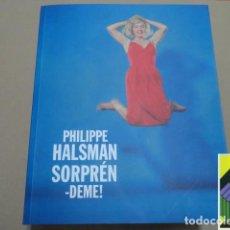 Libros de segunda mano: LACOSTE, ANNE: PHILIPPE HALSMAN. SORPRÉNDEME! (TRAD:MIGUEL MARQUÉS/VIOLETA ARRANZ). Lote 254495045