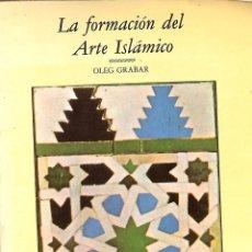 Libros de segunda mano: LA FORMACIÓN DEL ARTE ISLÁMICO - OLEG GRABAR - CÁTEDRA - ARTE. GRANDES TEMAS, 3983. Lote 254501510