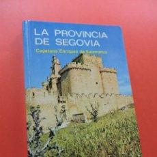 Libros de segunda mano: LA PROVINCIA DE SEGOVIA. ENRÍQUEZ DE SALAMANCA, CAYETANO. EDITORIAL EVEREST 1973. Lote 254513390