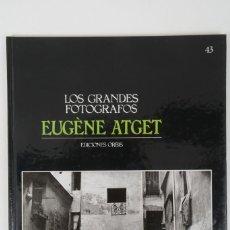 Libros de segunda mano: LOS GRANDES FOTOGRAFOS EUGENE ATGET EDICIONES ORBIS. Lote 254621105