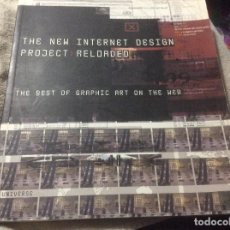 Libros de segunda mano: THE NEW INTERNET DSIGN PROJECT RELORDED THE BEST OF GRAPHIC ON THE WEB. Lote 254639055