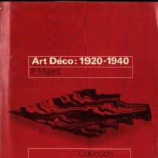 Libros de segunda mano: MAENZ : ART DÉCO 1920 - 1940 (GILI, 1976). Lote 254978765