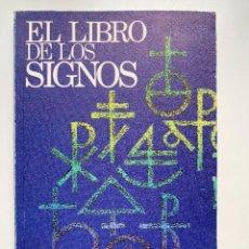 Libros de segunda mano: EL LIBRO DE LOS SIGNOS. MARIANO J. VAZQUEZ ALONSO. ED. 29. BARCELONA, 1987.PAGS: 238. Lote 255539235