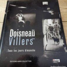 Livres d'occasion: TOUS LES JOURS DIMANCHE, ROBERT DOISNEAU, CLAUDE VILLERS, ED. HORS COLLECTION, EN FRANCÉS, 2001. Lote 257572415