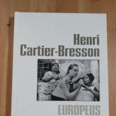 Libri di seconda mano: HENRI CARTIER - BRESSON. EUROPEUS (CASAL SOLLERIC). Lote 257964000