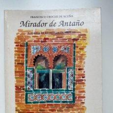 Libros de segunda mano: MIRADOR DE ANTAÑO. FRANCISCO CROCHE DE ACUÑA. ED. B. GIL SANTACRUZ. ZAFRA, 1992. PAGS: 218. Lote 288709048