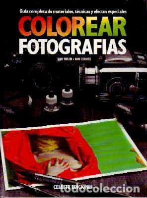 COLOREAR FOTOGRAFIAS, V.V.A.A. FT-178 (Libros de Segunda Mano - Bellas artes, ocio y coleccionismo - Diseño y Fotografía)