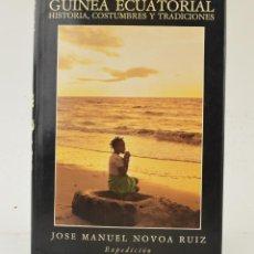 Libros de segunda mano: GUINEA ECUATORIAL, HISTORIA, COSTUMBRES Y TRADICIONES, 1984, JOSÉ MANUEL NOVOA RUIZ, MADRID.. Lote 262194600