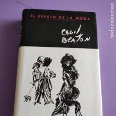 Livres d'occasion: LIBRO. EL ESPEJO DE LA MODA - CECIL BEATON.EDITORIAL VERGARA 1ª EDICION MARZO 2010.CON ILUSTRACIONES. Lote 262774870