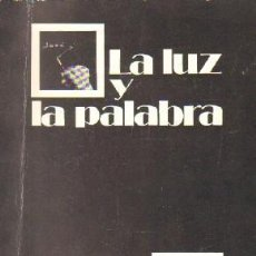 Libros de segunda mano: LA LUZ Y LA PALABRA. A-FOTO-653. Lote 262956310
