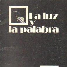 Libros de segunda mano: LA LUZ Y LA PALABRA. A-FOTO-654. Lote 262956360