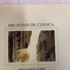 Libros de segunda mano: MIS FOTOS DE CUENCA, FERNANDO ZOBEL.. Lote 262957350