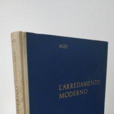 Libros de segunda mano: L'ARREDAMENTO MODERNO, ROBERTO ALOI, 1964. SETTIMA SERIE. DECORAZZIONE, DECORACION DISEÑO INTERIORES. Lote 263189815