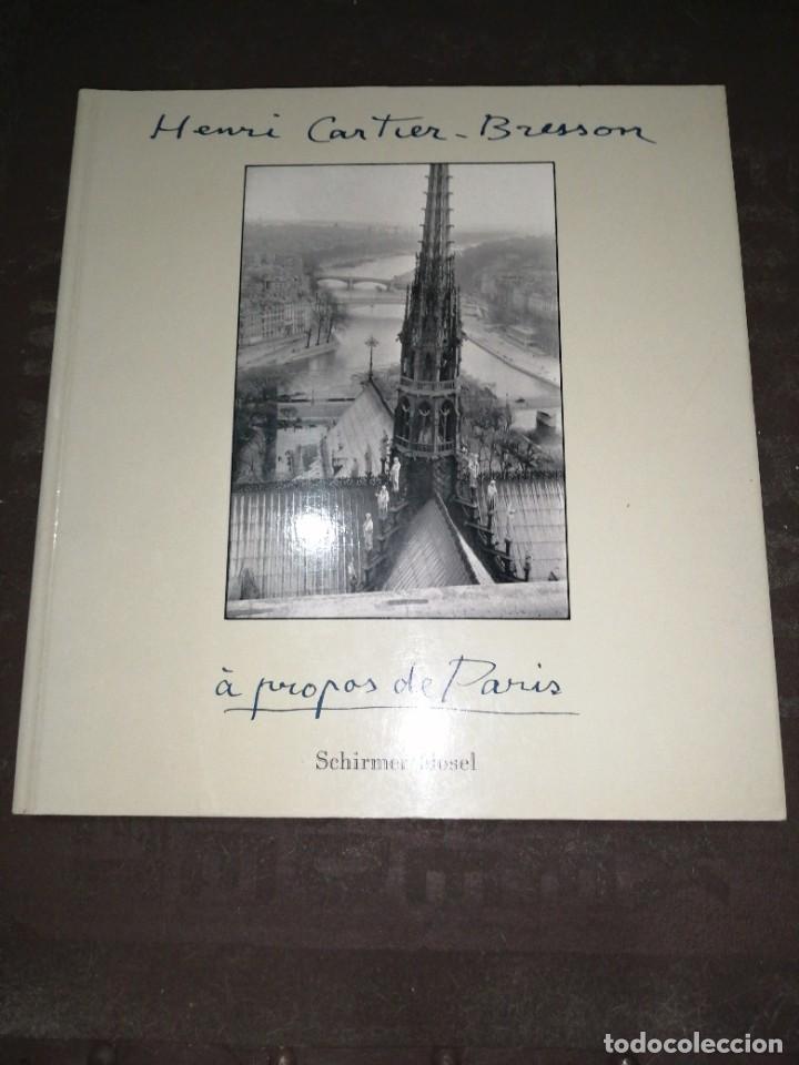 HENRI CARTIER - BRESSON, A PROPAS DE PARÍS (Libros de Segunda Mano - Bellas artes, ocio y coleccionismo - Diseño y Fotografía)