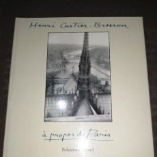 Livres d'occasion: HENRI CARTIER - BRESSON, A PROPAS DE PARÍS. Lote 264471769
