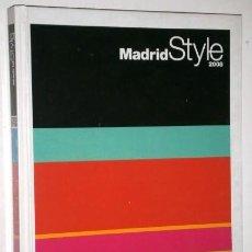 Libros de segunda mano: MADRID STYLE 2008 POR CARMEN CANUT DE BOOK STYLE EN BARCELONA 2007. Lote 264813324