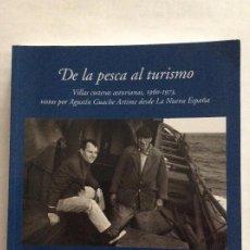 Libros de segunda mano: DE LA PESCA AL TURISMO VILLAS COSTERAS ASTURIANAS 1960 1973 VISTAS POR AGUSTÍN GUACHE ARTIME. Lote 264846124