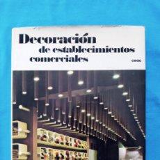 Libros de segunda mano: DECORACIÓN DE ESTABLECIMIENTOS COMERCIALES - NUEVA DECORACIÓN. Lote 265190389