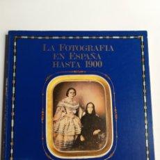 Livres d'occasion: LA FOTOGRAFÍA EN ESPAÑA HASTA 1900 . BIBLIOTECA NACIONAL 1982. Lote 265290849
