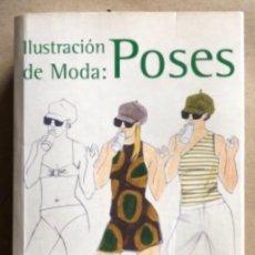 Libros de segunda mano: ILUSTRACIÓN DE MODA: POSES. H. KLICZKOWSKI. MAOMAO PUBLICACIONES 2007.. Lote 132930374
