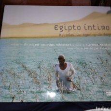 Libros de segunda mano: EGIPTO INTIMO MIRADAS DE AYER Y DE HOY FLORENCE MARUEJOL DOMINIQUE ESCARTIN. Lote 265545459
