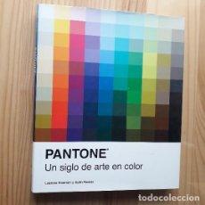 Libros de segunda mano: PANTONE: UN SIGLO DE ARTE EN COLOR - ROGER STALLEY. Lote 267080094