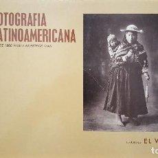 Libros de segunda mano: FOTOGRAFIA LATINOAMERICANA ☆ DESDE 1860 HASTA NUESTROS DIAS ☆. Lote 267126384