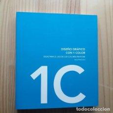 Livres d'occasion: DISEÑO GRAFICO CON 1 Y 2 COLORES: IDEAS PARA EL USO DE LOS COLORES PANTONE - MAIA FRANCISCO. Lote 267242799
