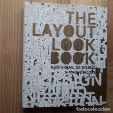 Libros de segunda mano: THE LAYOUT LOOK BOOK: GUIA VISUAL DE DISEÑO Y MAQUETACION - MAX WEBER. Lote 267471814