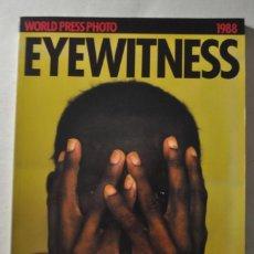 Livres d'occasion: WORLD PRESS PHOTO EYEWITNESS 1988 .LAS MEJORES FOTOS DE PRENSA DEL MUNDO .. Lote 267673159