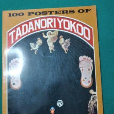 Libros de segunda mano: 100 POSTERS OF TADANORI YOKOO. IMAGES GRAPHIQUES, INC. NEW YORK 1978.. Lote 267733334