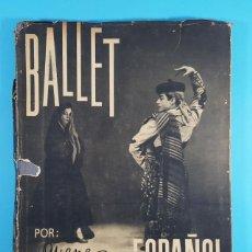 Libros de segunda mano: BALLET ESPAÑOL, FOTOGRAFIAS DE JUAN GYENES, AFRODISIO AGUADO 1953 95 FOTOS TAPA DURA SOBRECUBIERTA. Lote 268135849