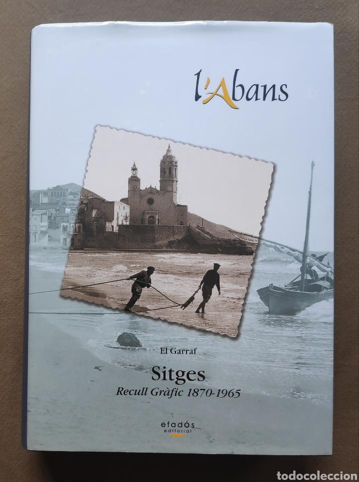 SITGES FOTOGRAFÍA LIBRO L' ABANS RECULL GRÀFIC 1870 - 1965 (Libros de Segunda Mano - Bellas artes, ocio y coleccionismo - Diseño y Fotografía)