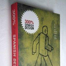 Libros de segunda mano: 300% SPANISH DESIGN. COMISARIO: JULI CAPELLA. PABELLÓN DE ESPAÑA EN EXPO AICHI (JAPÓN) 2005. Lote 268914649