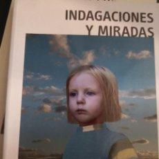 Libros de segunda mano: LIBRO FOTOGRAFIAS COLECCIÓN ORDOÑEZ FALCÓN INDAGACIONES Y MIRADAS. Lote 269040343