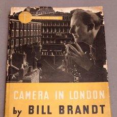 Libros de segunda mano: FIRMADO - BILL BRANDT - CAMERA IN LONDON - 1948. Lote 269282183