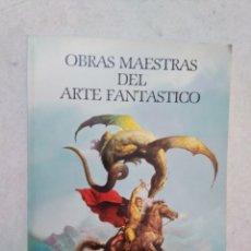 Libros de segunda mano: OBRAS MAESTRAS DEL ARTE FANTÁSTICO. Lote 270656208