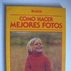 Libros de segunda mano: COMO HACER MEJORES FOTOS...KODAK..AÑOS 70... Lote 271042273