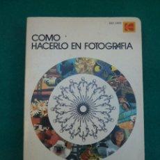 Libros de segunda mano: COMO HACERLO EN FOTOGRAFIA..IDEAS RECOPILADAS POR KODAK..AÑOS 70..GRAN LIBRO.. Lote 271045028