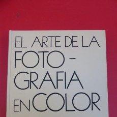 Libros de segunda mano: EL ARTE DE LA FOTOGRAFIA EN COLOR.... Lote 271049828