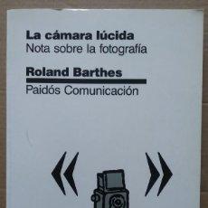 Livres d'occasion: LA CÁMARA LÚCIDA. NOTA SOBRE LA FOTOGRAFÍA -- ROLAND BARTHES. Lote 272742528