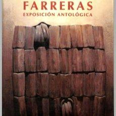 Libri di seconda mano: EXPOSICIÓN ANTOLÓGICA DE FRANCISCO FARRERAS - FARRERAS - CENTRO CULTURAL DE LA VILLA (MADRID). Lote 272830008