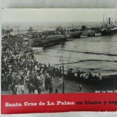 Livres d'occasion: SANTA CRUZ DE LA PALMA EN BLANCO Y NEGRO EDICIONES TAURO. Lote 273096803