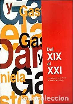 DEL XIX AL XXI 125 AÑOS EN LA HISTORIA DE GASTÓN Y DANIELA / MADRID / 2001 / EN ESPAÑOL E INGLÉS (Libros de Segunda Mano - Bellas artes, ocio y coleccionismo - Diseño y Fotografía)