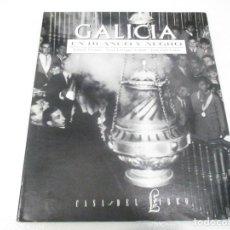 Livros em segunda mão: RAMÓN PERNAS, XOSÉ ENRIQUE ACUÑA, JOSÉ LUIS CABO GALICIA EN BLANCO Y NEGRO W7903. Lote 274347138